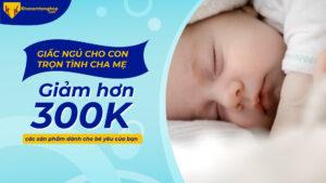 CHƯƠNG TRÌNH KHUYẾN MÃI 'GIẤC NGỦ CHO CON - TRỌN TÌNH CHA MẸ' Cover Bai viet website