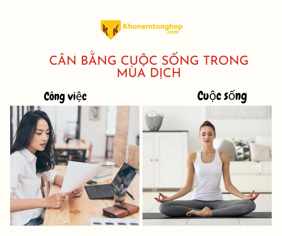 7 Mẹo Giúp Cân Bằng Cuộc Sống Trong Mùa Dịch CAN BANG CUOC SONG TRONG MUA DICH 3