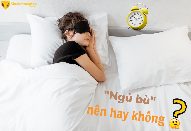 Ngủ Bù Ngày Dịch: Lợi Bất Cập Hại ngu bu